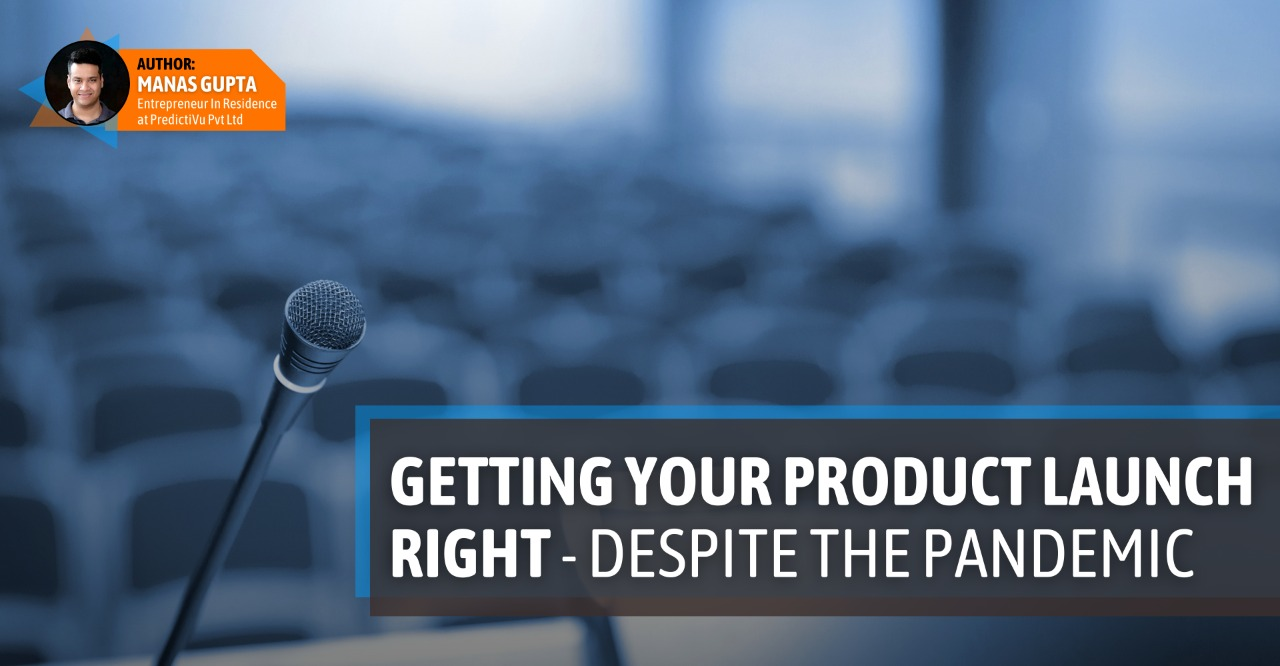 Getting Your Product Launch Right – Despite the Pandemic